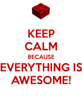 keep-calm-because-everything-is-awesome-8