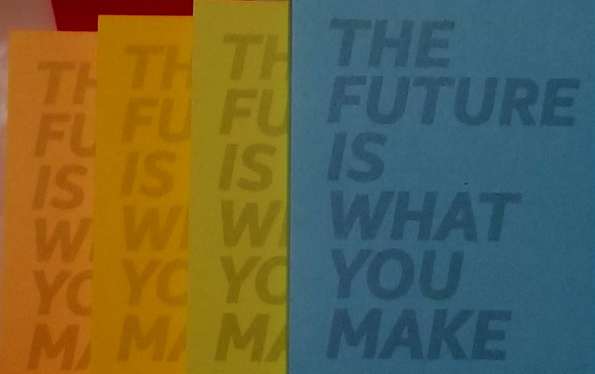 The Future Is What You Make